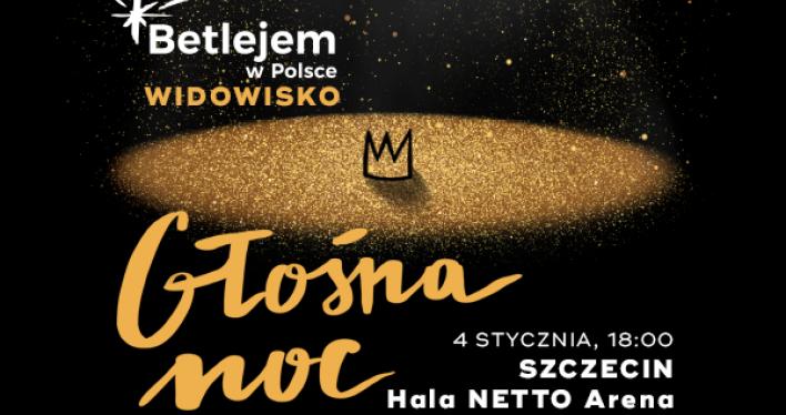 Betlejem w Szczecinie – Głośna Noc - charytatywny koncert kolęd